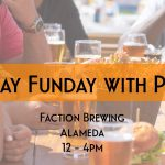*POSTPONED, DETAILS TBD* PCNC East Bay: Sunday Funday at Faction Brewing!